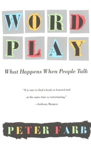 Word Play - What Happens When People Talk ebook by Peter Farb