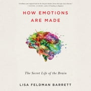 How Emotions Are Made - The Secret Life of the Brain audiobook by Lisa Feldman Barrett