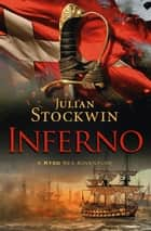 Inferno - A Kydd Sea Adventure, Book 17 ebook by Julian Stockwin