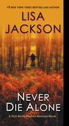 Never Die Alone ebook by Lisa Jackson