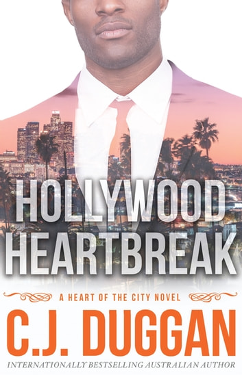 Hollywood Heartbreak - A Heart of the City romance Book 5 ebook by C.J. Duggan