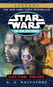 Vector Prime: Star Wars Legends (The New Jedi Order) ebook by R.A. Salvatore