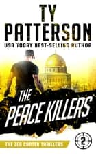 The Peace Killers ebook by Ty Patterson