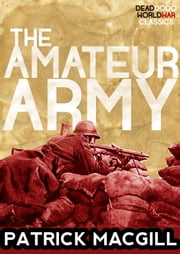 The Amateur Army ebook by Patrick MacGill