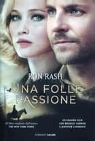 Una folle passione ebook by Ron Rash
