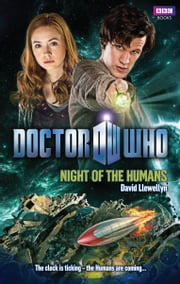 Doctor Who: Night of the Humans ebook by David Llewellyn