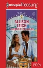 A Wedding for Maggie ebook by Allison Leigh