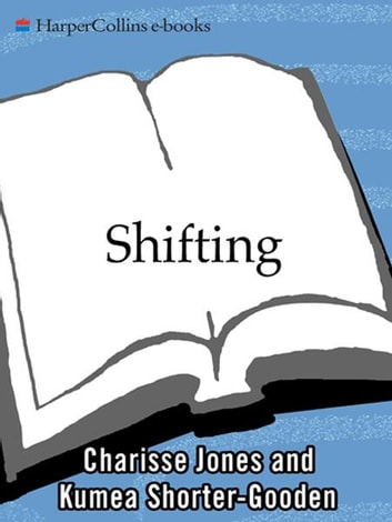 Shifting - The Double Lives of Black Women in America eBook by Kumea Shorter-Gooden,Ms. Charisse Jones