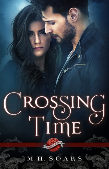 Crossing Time - A Saint's Grove Novel ebook by M. H. Soars