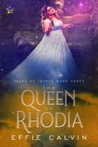 The Queen of Rhodia ebook by Effie Calvin