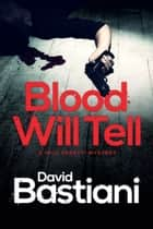 Blood Will Tell: a short Milo Peretti mystery ebook by David Bastiani