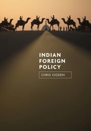 Indian Foreign Policy ebook by Christopher Ogden
