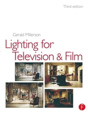 Lighting for TV and Film ebook by Gerald Millerson