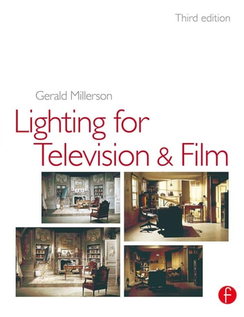 Lighting for tv and film ebook by gerald millerson 9781136055218 lighting for tv and film ebook by gerald millerson fandeluxe Images