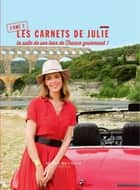 Les carnets de Julie - tome 2 La suite de son tourde France gourmand ebook by Julie Andrieu