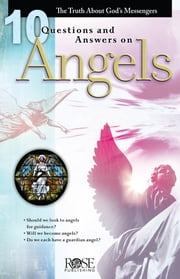10 Questions And Answers On Angels ebook by Rose Publishing