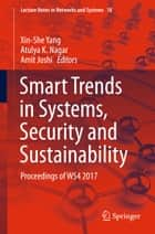 Smart Trends in Systems, Security and Sustainability - Proceedings of WS4 2017 ebook by Xin-She Yang, Atulya K. Nagar, Amit Joshi
