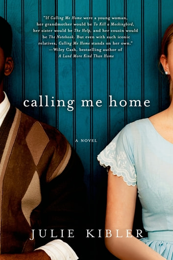 Calling Me Home - A Novel ebook by Julie Kibler