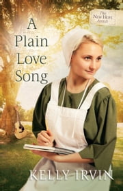 A Plain Love Song ebook by Kelly Irvin