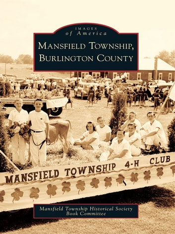 Mansfield Township, Burlington County ebook by Mansfield Township Historical Society Book Committee