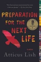 Preparation for the Next Life ebook by Atticus Lish