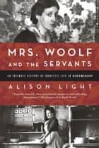 Mrs. Woolf and the Servants ebook by Alison Light