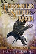 Chronicles of Steele: Raven Episode 2 ebook by Pauline Creeden