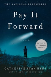 Pay It Forward - A Novel ebook by Catherine Ryan Hyde