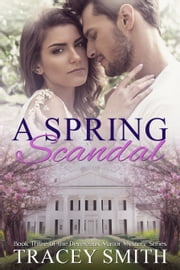 A Spring Scandal: Book Three of the Devereaux Manor Mystery Series ebook by Tracey Smith