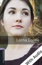 Lorna Doone - With Audio Level 4 Oxford Bookworms Library ebook by R. D. Blackmore