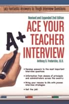 Ace Your Teacher Interview: Revised & Expanded ebook by Anthony Fredericks