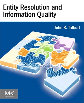 Entity Resolution and Information Quality ebook by John R. Talburt