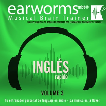 Inglés Rapido, Vol. 3 audiobook by Earworms Learning,Daniel Billings,Vivian Atienza