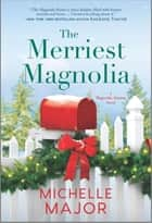 The Merriest Magnolia ebook by Michelle Major