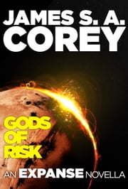 Gods of Risk - An Expanse Novella ebook by Kobo.Web.Store.Products.Fields.ContributorFieldViewModel