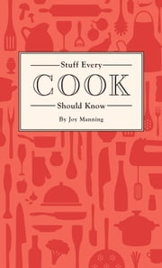 Stuff Every Cook Should Know ebook by Joy Manning