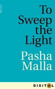 To Sweep the Light ebook by Pasha Malla