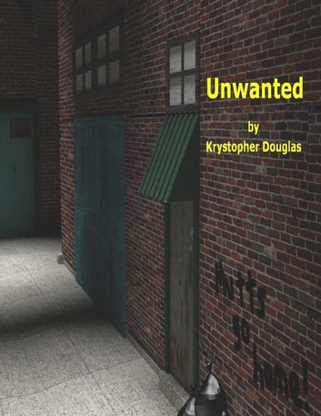 Unwanted ebook by Krystopher Douglas