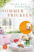 Sommerprickeln - Roman ebook by Mary Kay Andrews, Andrea Fischer