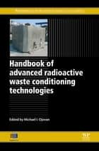 Handbook of Advanced Radioactive Waste Conditioning Technologies ebook by Michael I Ojovan