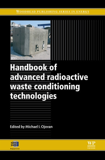Handbook of Advanced Radioactive Waste Conditioning Technologies ebook by