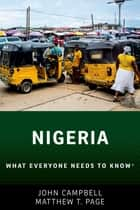 Nigeria - What Everyone Needs to Know® ebook by John Campbell, Matthew T. Page