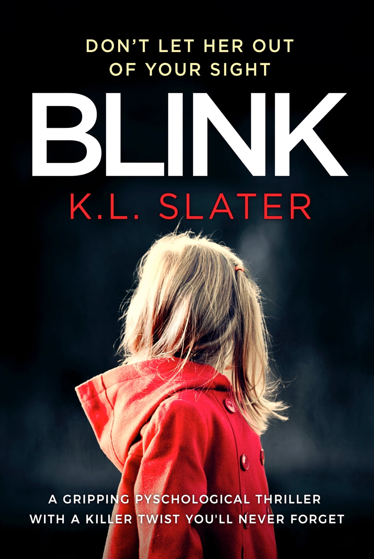Blink  A Gripping Psychological Thriller With A Killer Twist You'll Never  Forget Ebook