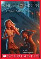 Sleuth or Dare #3: Framed & Dangerous ebook by