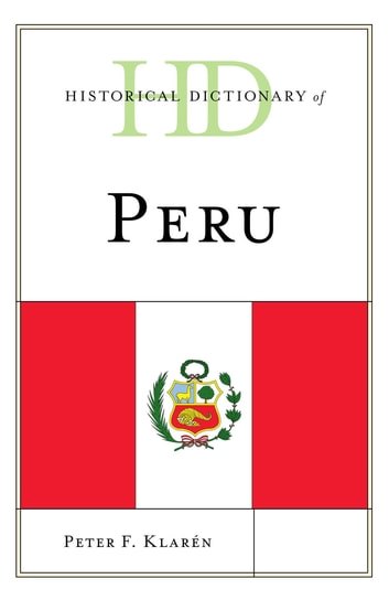 Historical Dictionary of Peru ebook by Peter F. Klarén