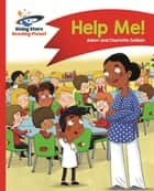Reading Planet - Help Me! - Red A: Comet Street Kids ebook by Adam Guillain, Charlotte Guillain
