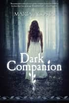 Dark Companion ebook by Marta Acosta