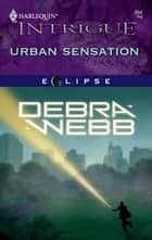 Urban Sensation ebook by Debra Webb