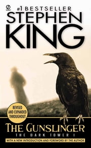 The Gunslinger - (The Dark Tower #1)(Revised Edition) ebook by Stephen King,Stephen King