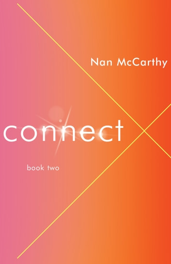 Connect - Book Two ebook by Nan McCarthy